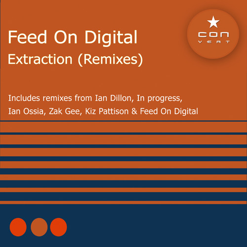 Feed On Digital – Extraction – Ian Ossia Remix